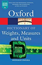 A Dictionary of Weights, Measures, and Units…