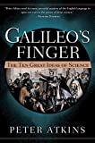 Peter Atkins: Galileo's Finger: The Ten Great Ideas of Science