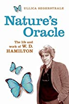 Nature's Oracle: The Life and Work of…
