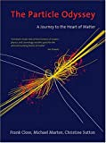 Marten, Michael: The Particle Odyssey: A Journey To The Heart Of Matter