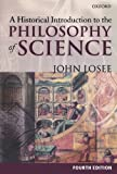 John Losee: A Historical Introduction to the Philosophy of Science (OPUS)