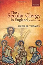 The Secular Clergy in England, 1066-1216 by…