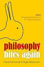 Philosophy Bites Again by David Edmonds