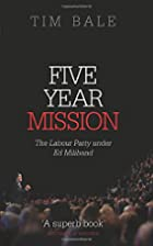 Five Year Mission: The Labour Party under Ed…