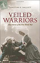 Veiled Warriors: Allied Nurses of the First…