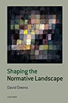 Shaping the Normative Landscape by David…