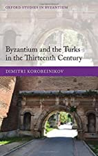 Byzantium and the Turks in the Thirteenth…