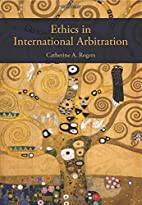 Ethics in International Arbitration by…
