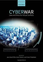Cyber War: Law and Ethics for Virtual…
