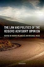 The Law and Politics of the Kosovo Advisory…