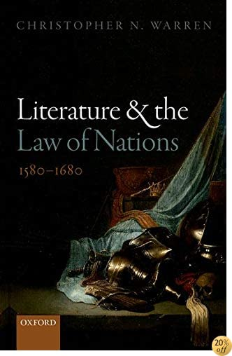 TLiterature and the Law of Nations, 1580-1680