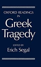 Oxford Readings in Greek Tragedy by Erich…