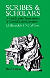Reynolds, L. D.: Scribes and Scholars: A Guide to the Transmission of Greek and Latin Literature