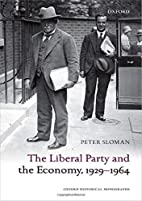 The Liberal Party and the Economy, 1929-1964…