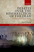 Debates over the Resurrection of the Dead:…