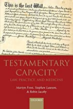 Testamentary Capacity: Law, Practice, and…