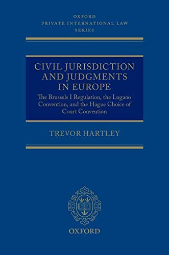 civil-jurisdiction-and-judgments-in-europe-the-brussels-i-regulation-the-lugano-convention-and-the-hague-choice-of-court-convention-oxford-private-international-law-series