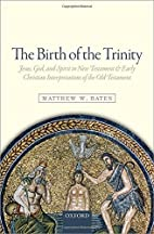 The Birth of the Trinity: Jesus, God, and…