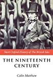 Matthew, Colin: The Nineteenth Century: The British Isles, 1815-1901