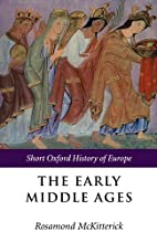 The Early Middle Ages: Europe 400-1000 by…