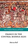 France in the Central Middle Ages 900 1200 Ages 900 1200