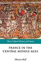France in the Central Middle Ages, 900-1200…