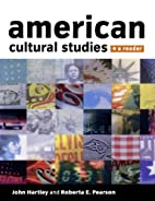 American Cultural Studies: A Reader by John…