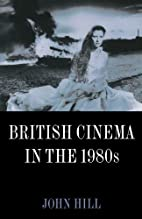 British Cinema in the 1980s: Issues and…