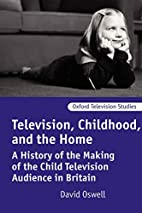 Television, Childhood, and the Home: A…