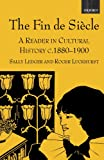 Ledger, Sally: The Fin De Siecle: A Reader in Cultural History, C.1880-1900