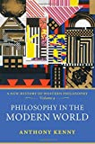 Kenny, Anthony: Philosophy in the Modern World: A New History of Western Philosophy, Volume IV