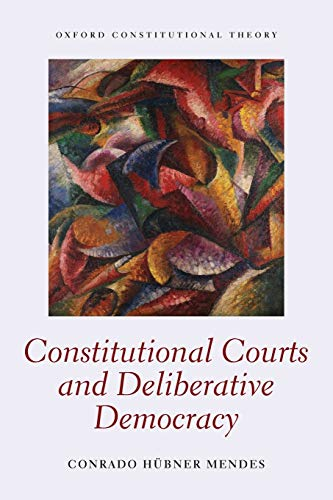 constitutional-courts-and-deliberative-democracy-oxford-constitutional-theory