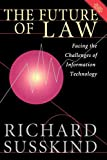 Susskind, Richard: The Future of Law: Facing the Challenges of Information Technology