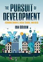The Pursuit of Development: Economic Growth,…