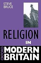 Religion in Modern Britain by Steve Bruce