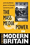 Williams, Kevin: The Mass Media and Power in Modern Britain