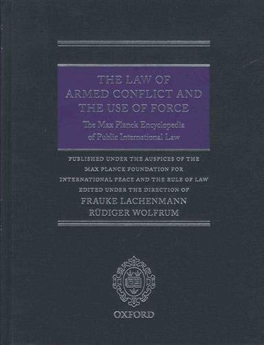 the-law-of-armed-conflict-and-the-use-of-force-the-max-planck-encyclopedia-of-public-international-law-thematic