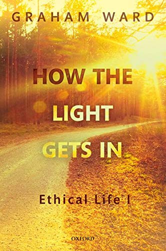 how-the-light-gets-in-ethical-life-i