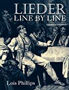 Lieder Line by Line: and Word for Word by…