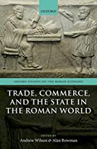 Trade, commerce, and the state in the Roman…