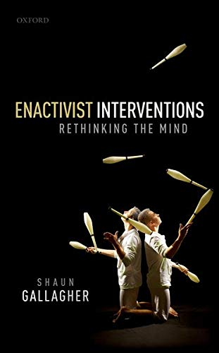 enactivist-interventions-rethinking-the-mind