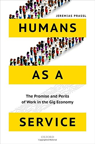 humans-as-a-service-the-promise-and-perils-of-work-in-the-gig-economy