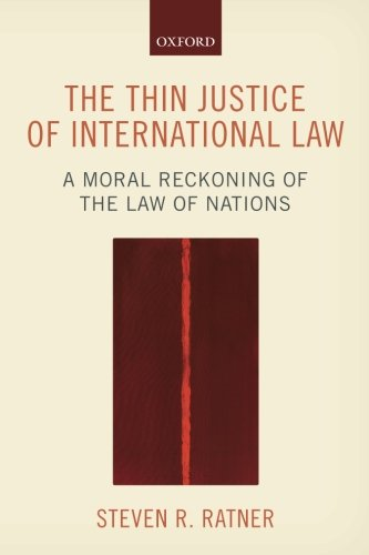 the-thin-justice-of-international-law-a-moral-reckoning-of-the-law-of-nations