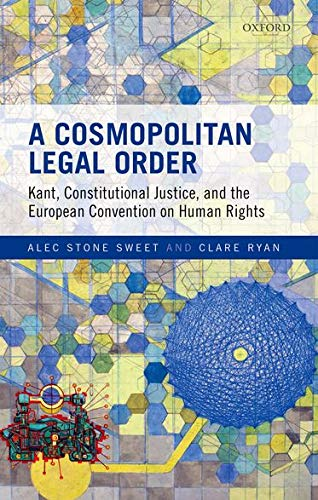 a-cosmopolitan-legal-order-kant-constitutional-justice-and-the-european-convention-on-human-rights