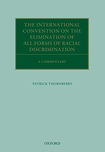 the-international-convention-on-the-elimination-of-all-forms-of-racial-discrimination-a-commentary-oxford-commentaries-on-international-law