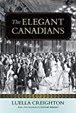 Creighton, Luella: The Elegant Canadians (Wynford Project)
