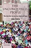 O'Brien, John: The Unconquered People:: The Liberation of an Oppressed Caste