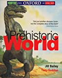 Bailey, Jill: The Young Oxford Book of the Prehistoric World (Young Oxford books)