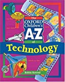Kerrod, Robin: The Oxford Children's A to Z of Technology