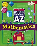 Glover, David: The Oxford Children's A to Z of Mathematics (Oxford Childrens A-Z: Series)